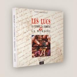 Les Lucs, la Vendée, la Terreur et la Mémoire - Pierre MARAMBAUD