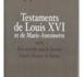 Je pardonne... Testaments de Louis XVI et de Marie-Antoinette