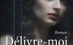 Délivre-moi, le dernier roman d'Yves Viollier