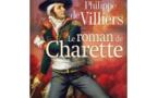 Le nouveau livre de Philippe de Villiers  : « Le roman de Charette »