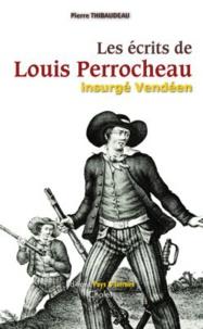 Pierre Thibaudeau publie « Les écrits de Louis Perrocheau Insurgé Vendéen »